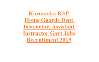 Karnataka KSP Home Guards Dept Instructor, Assistant Instructor Govt Jobs Recruitment 2019-Physical Test Details