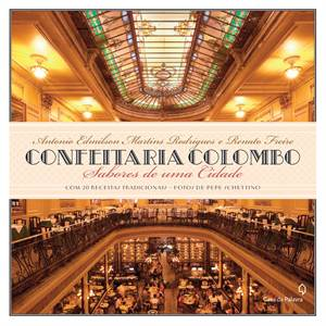 Confeitaria Colombo, sabores de uma cidade, livro com historia e receitas