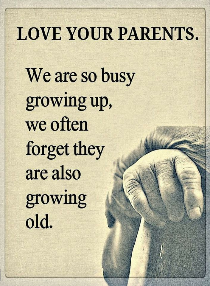 Parents Quotes | Parents Quotes Love Your Parents We Are So Busy Growing Up We Often