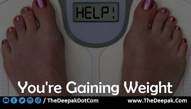 06 Gain Weight - Signs You are Not Drinking Enough Water