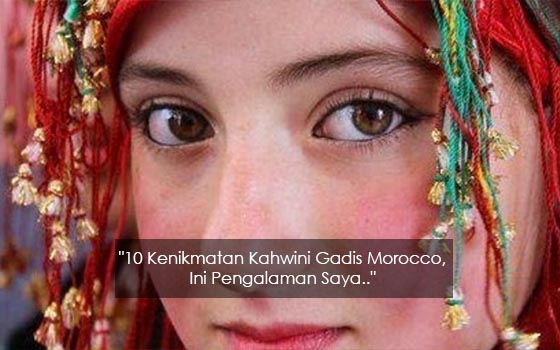10 Kenikmatan Kahwini Gadis Morocco