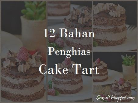 12 Bahan Penghias Cake Tart