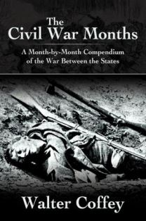The Civil War Months (Walter Coffey)