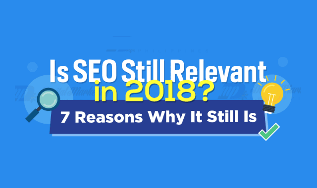 Is SEO Still Relevant in 2018?
