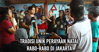 Tradisi Unik Perayaan Natal Rabo-Rabo di Jakarta