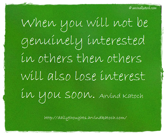 Daily Thought, genuinely, interested, others, interest,