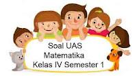 Soal UAS Matematika Kelas 4 Semester 1