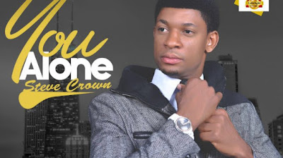 LYRICS: YOU ALONE BY STEVE CROWN + Mp3