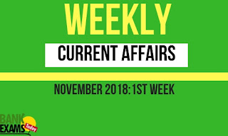 Weekly Current Affairs November 2018: 1st week