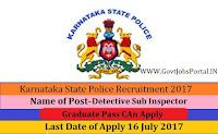 Karnataka State Police Recruitment 2017- Detective Sub Inspector