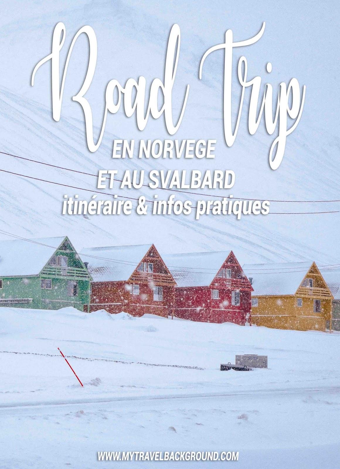 My Travel Background : 13 jours en Norvège et au Svalbard : itinéraire du road trip et infos pratiques