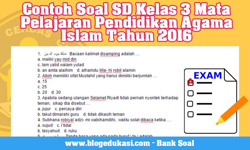 Contoh Soal SD Kelas 3 Mata Pelajaran Pendidikan Agama Islam Tahun 2016