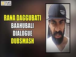 Rana Daggubati Baahubali Dialogue Dubsmash