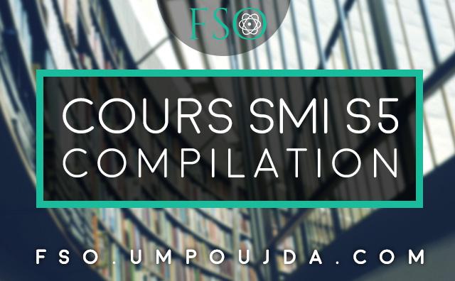 SMI S5 : Cours de Compilation