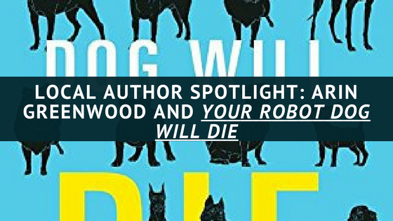 Arin Greenwood's Your Robot Dog Will Die