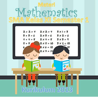 Materi Matematika SMA Kelas XI Kurikulum 2013 Semester 1