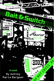 Bait & Switch: A sci-fi Sherlock Holmes by Ashley Marie Bergner