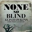 My Review of None so Blind (The Harry Probert-Lloyd Mysteries) by Alis Hawkins #TuesdayBookBlog
