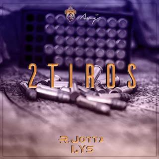 R.Jotta & LYS - 2 Tiros 2019(BAIXAR DOWNLOAD)