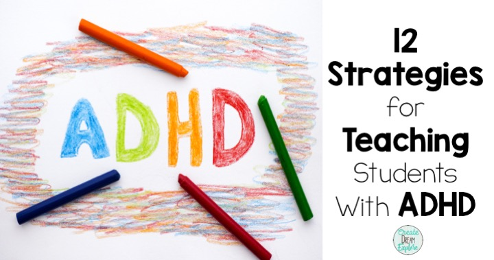 12 Strategies To Help Students With Adhd In The Classroom Create