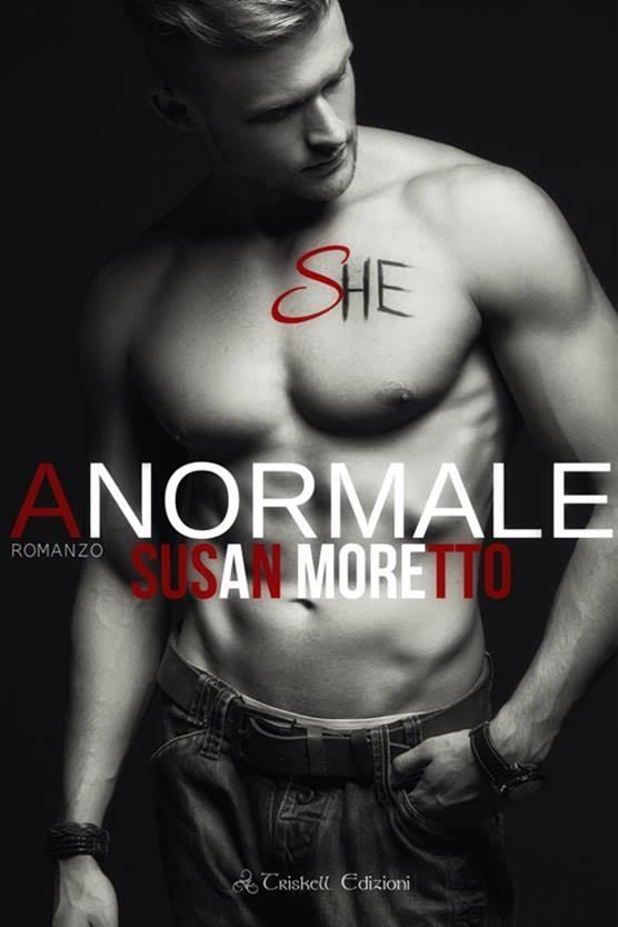 """Libri in uscita: """"Anormale"""" (Serie Troubled Teen #2) di Susan Moretto"""