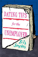 Review: Dating Tips for the Underemployed by Iris Smyles