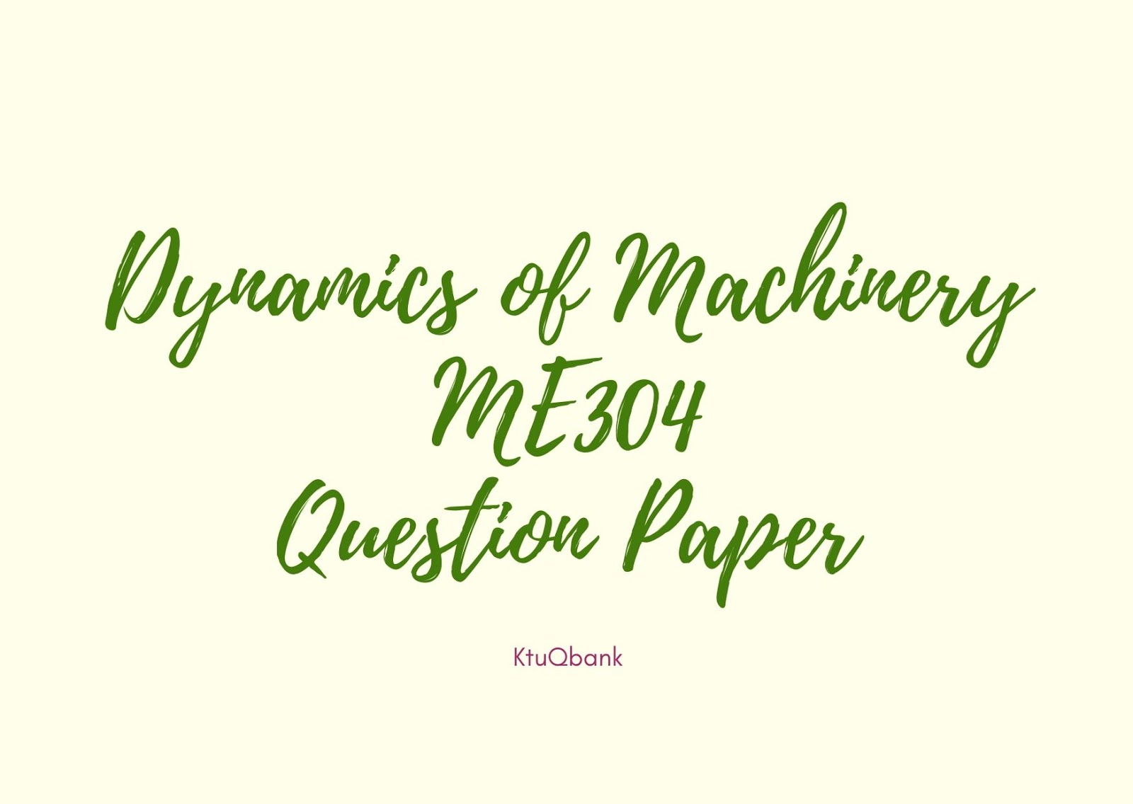Dynamics of Machinery | ME304 | Question Papers (2015 batch)