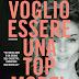 """""""VOGLIO ESSERE UNA TOP MODEL"""" di Daniela Azzone"""