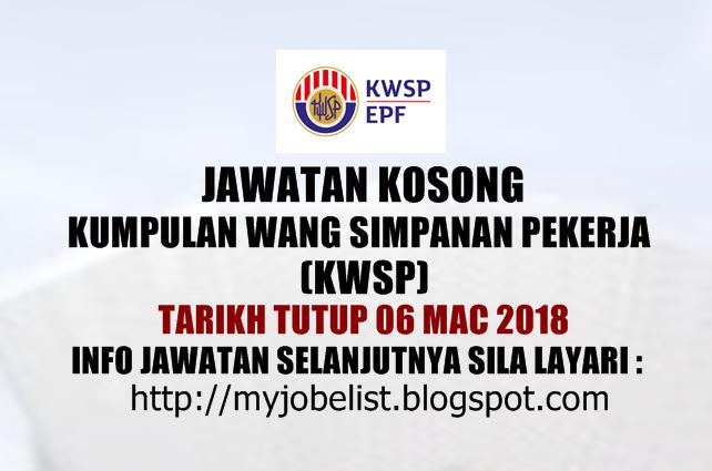 Jawatan Kosong di Kumpulan Wang Simpanan Pekerja (KWSP) Mac 2018