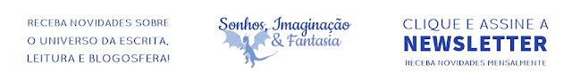 Assine a newsletter do Sonhos, Imaginação & Fantasia