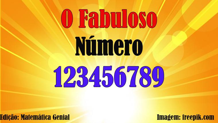 O fabuloso número 123456789