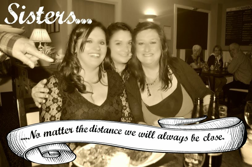 Sisters Quote No Matter the distance we'll always be close