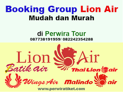Booking Group Lion Air Termurah di Perwira Tour. Booking Group Lion Air, Batik Air, Wings Air semua rute Domestik dan Internasional