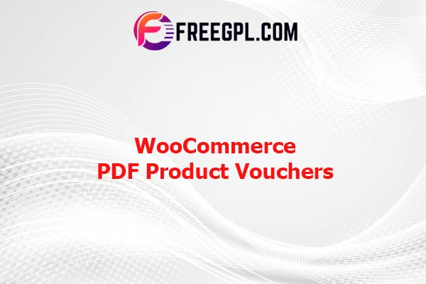 WooCommerce PDF Product Vouchers Nulled Download Free
