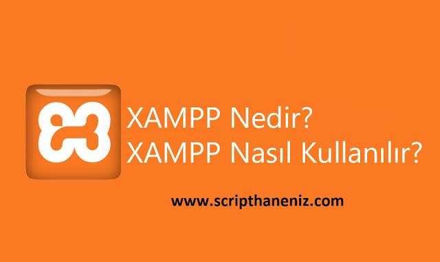 XAMPP nedir Ve Nasıl Kullanılır ?