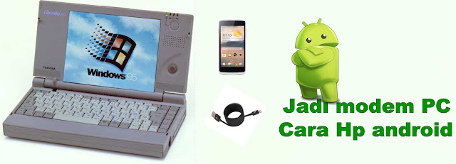 car Hp android Jadi modem PC /laptop