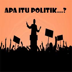 Pengertian Politik dan Sistem Politik