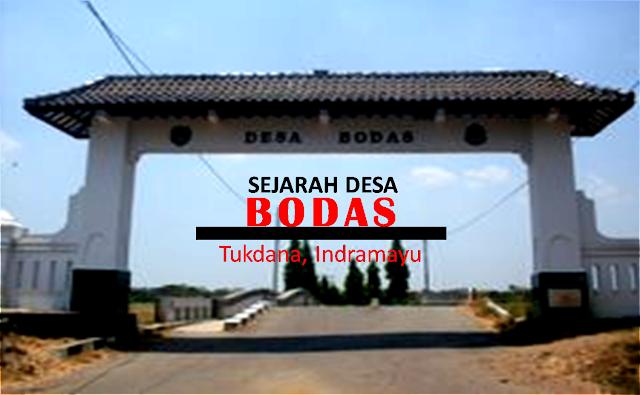 Sejarah Desa Bodas Kecamatan Tukdana Kabupaten Indramayu
