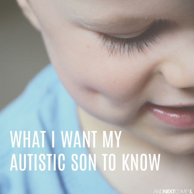 Things I want my autistic child to know