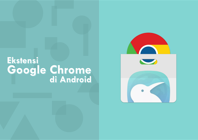 Kiwi Browser Ekstensi Google Chrome di Android