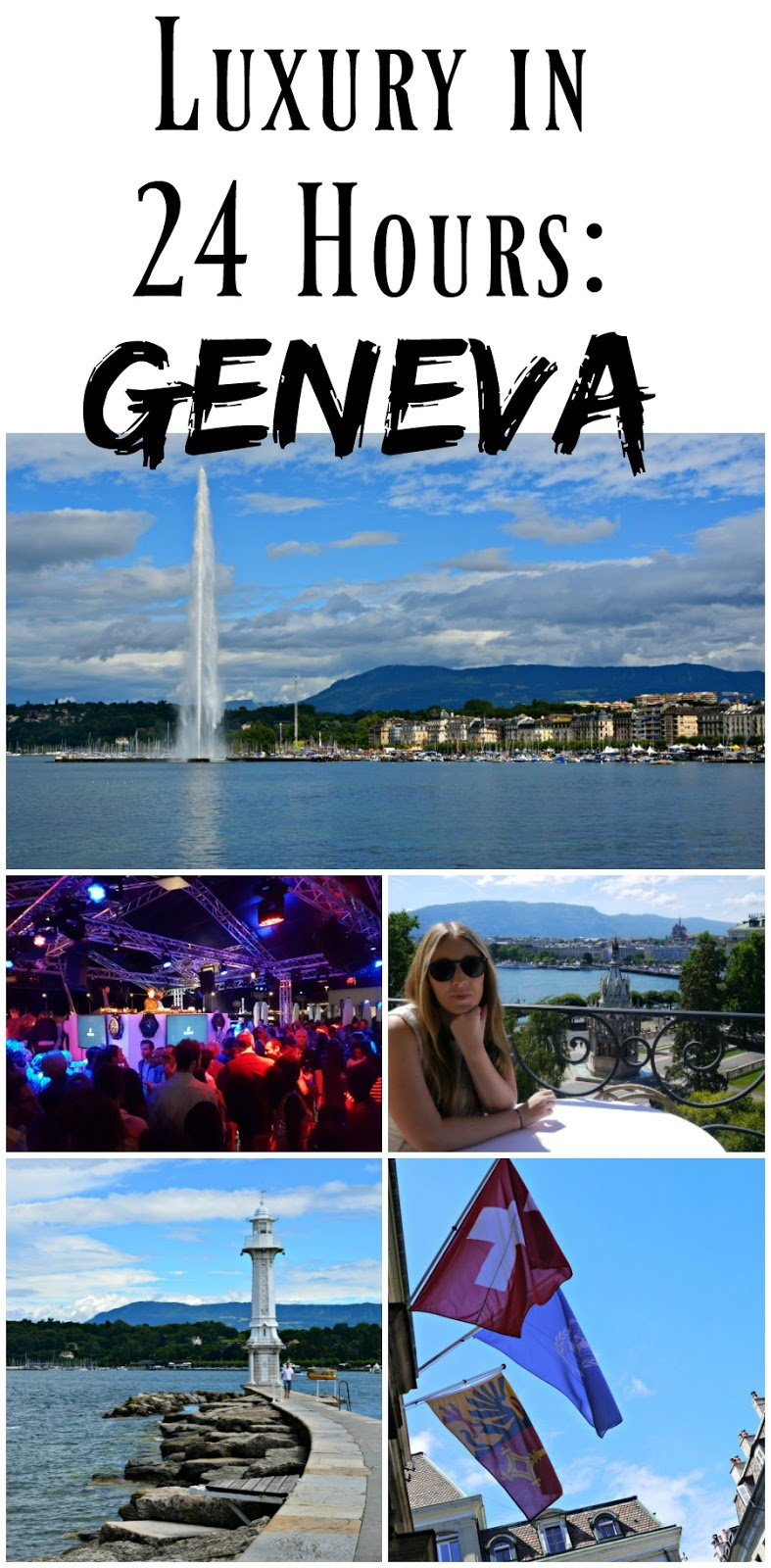 PIN FOR LATER: How to spend a luxury 24 hours in Geneva, Switzerland! Perfect for anyone who loves to relax, see a city, eat delicious food, and check out the party scene!