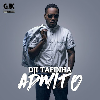 Dji Tafinha-Admito (Galaxia records) (2K17) (R&B) || DOWNLOAD