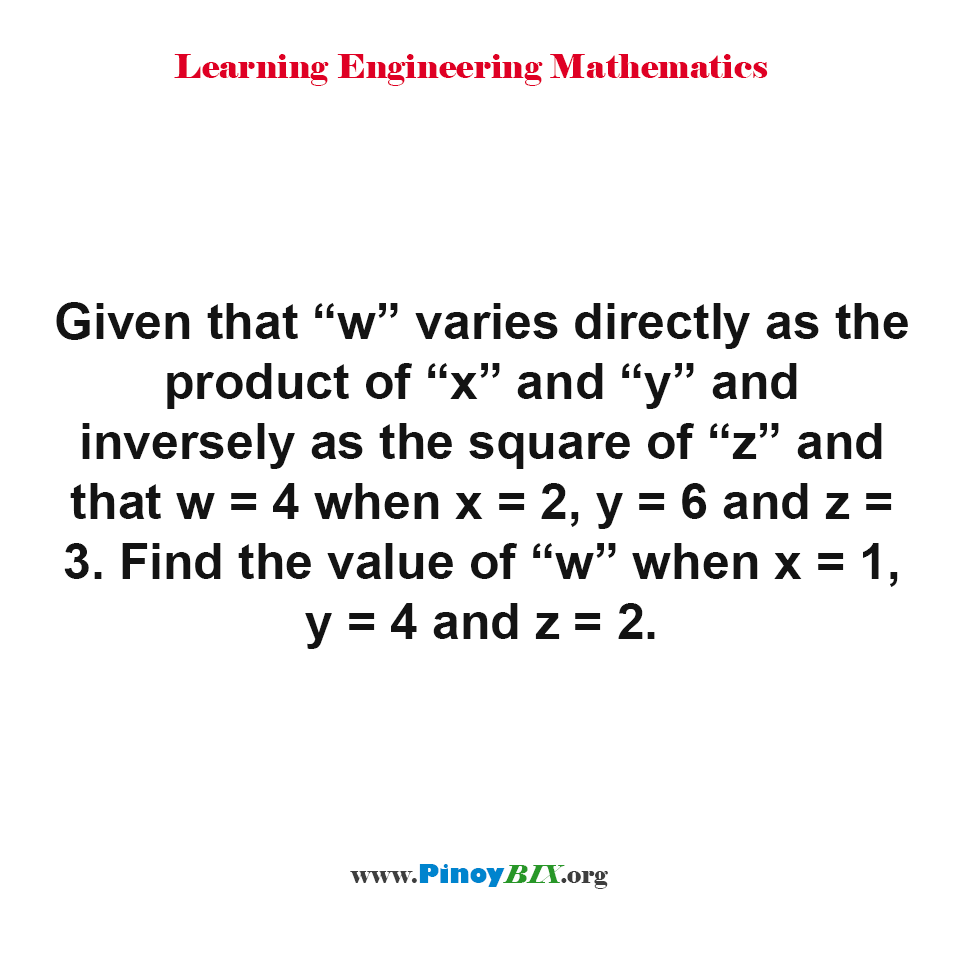 "Find the value of ""w"" when x = 1, y = 4 and z = 2."