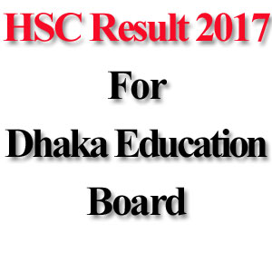 HSC Result 2017 For Dhaka Education Board