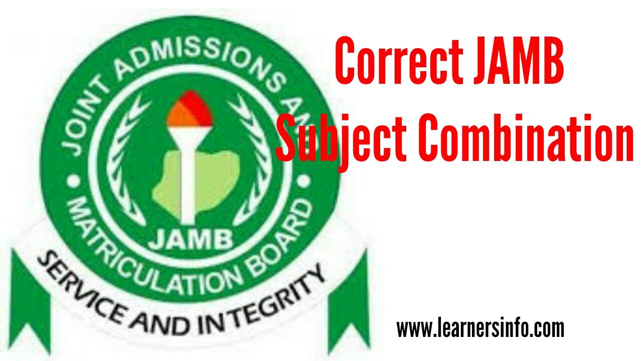 CORRECT JAMB SUBJECT COMBINATION, CORRECT JAMB UTME COMBINATION, CORRECT SUBJECT COMBINATION FOR ALL COURSES, JAMB SUBJECT COMBINATION, CORRECT JAMB SUBJECT COMBINATION