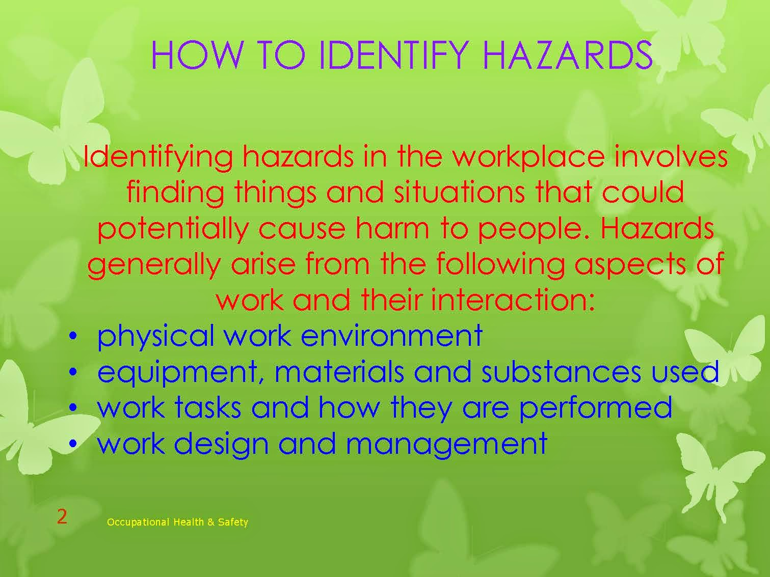 identifying hazards in the workplace construction essay Hazard identification and risk analysis (hira) is a collective term that encompasses all activities involved in identifying hazards and evaluating risk at facilities, throughout their life cycle, to make certain that risks to employees, the public, or the environment are consistently controlled within the organization's risk tolerance.