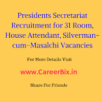 Presidents Secretariat Recruitment for 31 Room, House Attendant, Silverman-cum-Masalchi Vacancies