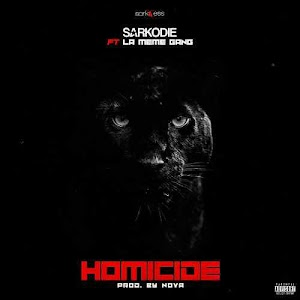 Download Mp3 | Sarkodie ft La Meme Gang - Homicide