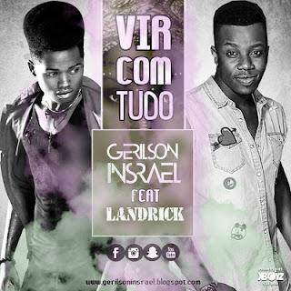 Imagem Gerilson Insrael Feat. Landrick - Vir Com Tudo