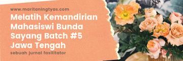 Melatih Kemandirian Mahasiswi Bunda Sayang Batch #5 Jawa Tengah